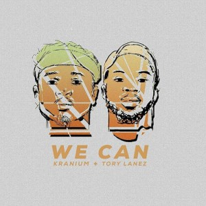 kranium-we-can-ft-tory-lanez-mp3-download
